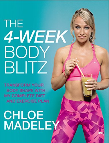 The 4-Week Body Blitz: Transform Your Body Shape with My Complete Diet and Exercise Plan from Bantam Press