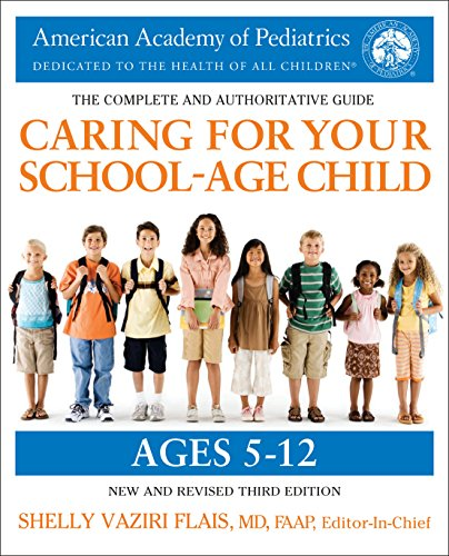 Caring for Your School-Age Child, 3rd Edition: Ages 5-12 from Bantam