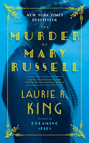 The Murder of Mary Russell: A Novel of Suspense Featuring Mary Russell and Sherlock Holmes: 14 from Bantam