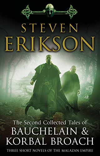 The Second Collected Tales of Bauchelain & Korbal Broach: Three Short Novels of the Malazan Empire from Bantam