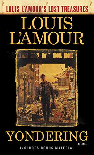 Yondering: Stories (Louis L'Amour's Lost Treasures) from Pisces Books