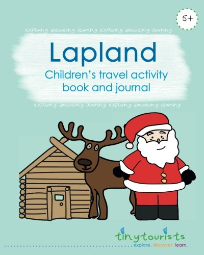 Lapland! Children's Travel Activity Book and Journal: travel guide and activity book in one child-friendly interactive activity book from Beans and Joy Publishing Ltd