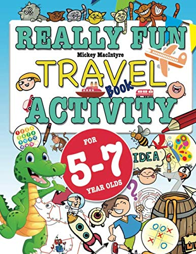 Really Fun Travel Activity Book For 5-7 Year Olds: Fun & educational activity book for five to seven year old children from Bell & Mackenzie Publishing Limited