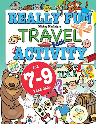 Really Fun Travel Activity Book For 7-9 Year Olds: Fun & educational activity book for seven to nine year old children from Bell & Mackenzie Publishing Limited
