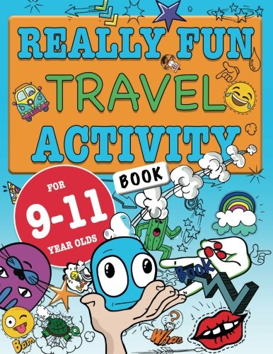 Really Fun Travel Activity Book For 9-11 Year Olds: Fun & educational activity book for nine to eleven year old children from Bell & MacKenzie Publishing