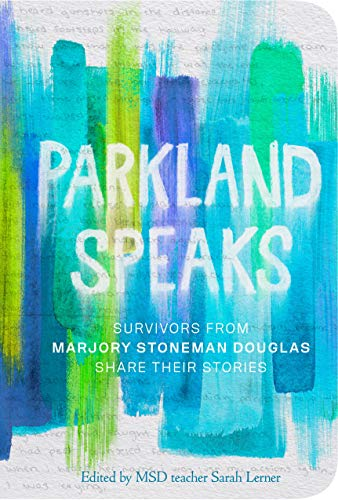 Parkland Speaks: Voices Beyond the Headlines from Berkley Publishing Corporation,U.S.