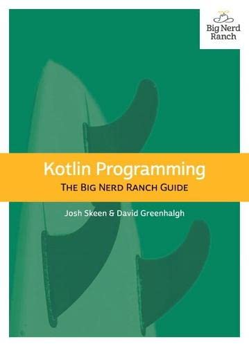 Kotlin Programming: The Big Nerd Ranch Guide from Big Nerd Ranch Guides