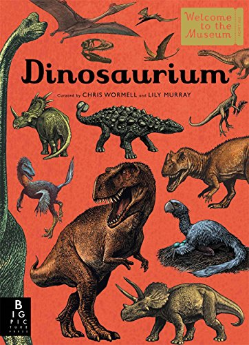 Dinosaurium (Welcome To The Museum) from Big Picture Press