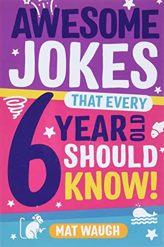 Awesome Jokes That Every 6 Year Old Should Know!: Bucketloads of rib ticklers, tongue twisters and side splitters from Big Red Button Books