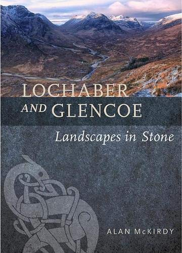 Lochaber and Glencoe: Landscapes in Stone from Birlinn Ltd