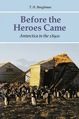 Before the Heroes Came: Antarctica in the 1890s from Bison