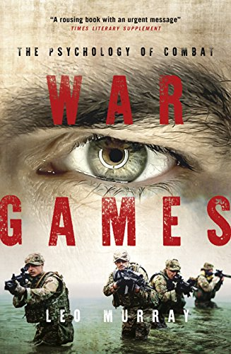 War Games: The Psychology of Combat from Biteback Publishing