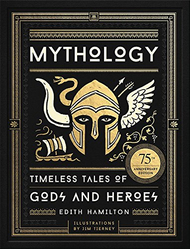Mythology: Timeless Tales of Gods and Heroes, 75th Anniversary Illustrated Edition from Black Dog & Leventhal