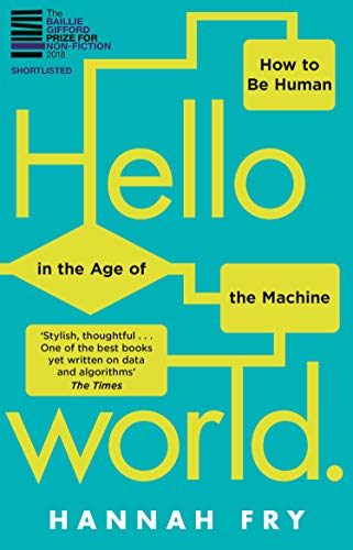 Hello World: How  to be Human in the Age of the Machine from Black Swan