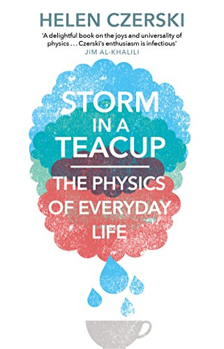 Storm in a Teacup: The Physics of Everyday Life from Black Swan