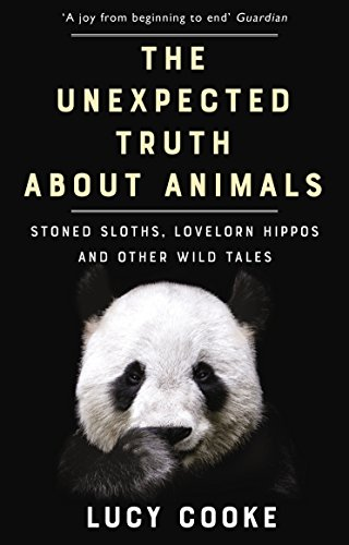 The Unexpected Truth About Animals: Stoned Sloths, Lovelorn Hippos and Other Wild Tales from Black Swan