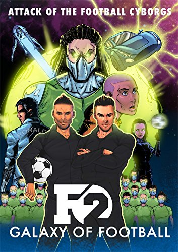 F2: Galaxy of Football: Attack of the Football Cyborgs (THE FOOTBALL BOOK OF THE YEAR!) from Blink Publishing