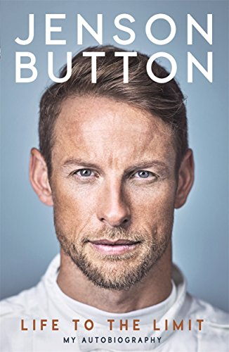 Jenson Button: Life to the Limit: My Autobiography from Blink Publishing