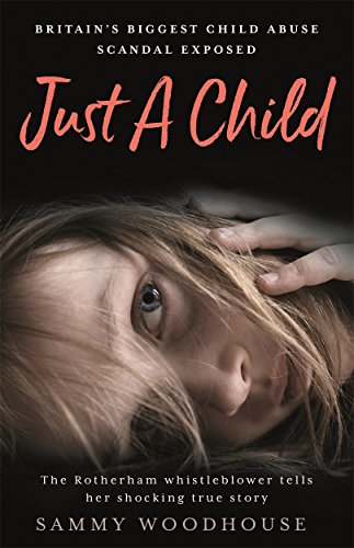 Just A Child: Britain's Biggest Child Abuse Scandal Exposed from Sammy Woodhouse