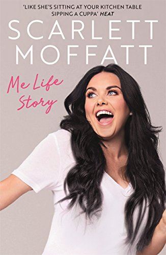 Me Life Story: The funniest book of the year! from Scarlett Moffatt