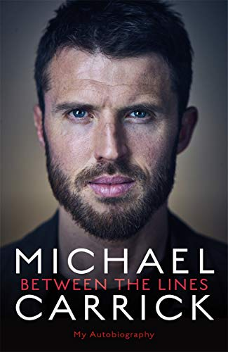 Michael Carrick: Between the Lines: My Autobiography from Blink Publishing
