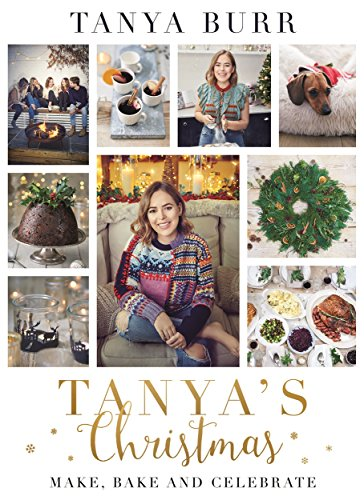 Tanya's Christmas: Make, Bake and Celebrate from Blink Publishing