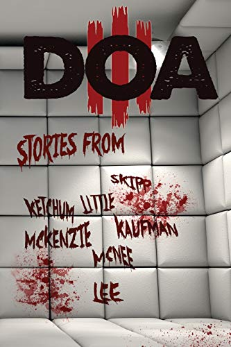 D.O.A. III: Extreme Horror Anthology: Volume 3 from Blood Bound Books