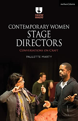 Contemporary Women Stage Directors: Conversations on Craft (Theatre Makers) from Methuen Drama