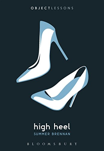 High Heel (Object Lessons) from Bloomsbury Academic