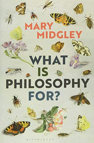 What Is Philosophy for? from Bloomsbury Academic