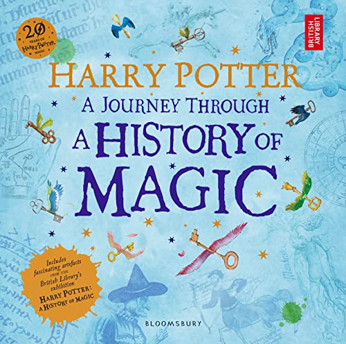 Harry Potter - A Journey Through A History of Magic from Bloomsbury Publishing PLC
