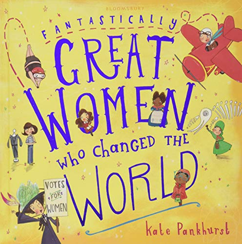 Fantastically Great Women Who Changed The World from Bloomsbury Childrens