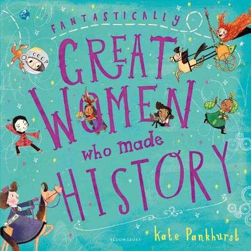 Fantastically Great Women Who Made History from Bloomsbury Children's Books