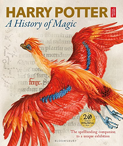 Harry Potter - A History of Magic: The Book of the Exhibition from Bloomsbury Childrens