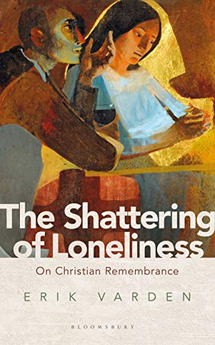 The Shattering of Loneliness: On Christian Remembrance from Bloomsbury Continuum
