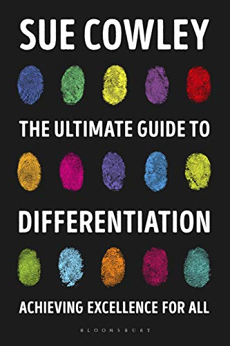 The Ultimate Guide to Differentiation: Achieving Excellence for All from Bloomsbury Education
