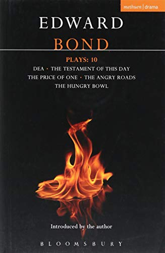 Bond Plays: 10: Dea; The Testament of this Day; The Price of One; The Angry Roads; The Hungry Bowl (Contemporary Dramatists) from Methuen Drama