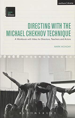 Directing with the Michael Chekhov Technique (Theatre Arts Workbooks) from Bloomsbury Methuen Drama