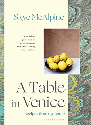 A Table in Venice: Recipes from my home from Bloomsbury Publishing