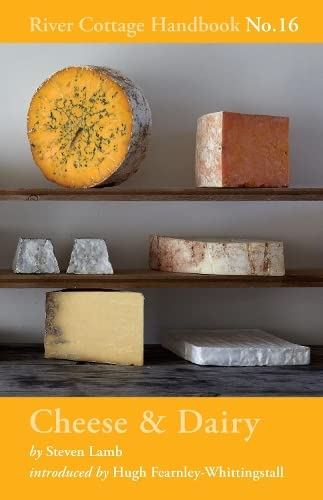 Cheese & Dairy: River Cottage Handbook No.16 from Bloomsbury Publishing