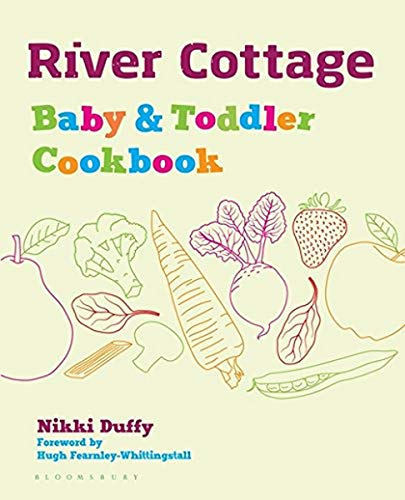 River Cottage Baby and Toddler Cookbook from Bloomsbury Publishing
