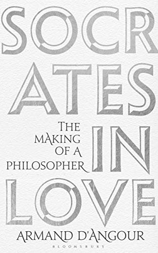 Socrates in Love: The Making of a Philosopher from Bloomsbury Publishing