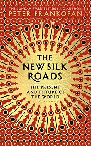 The New Silk Roads: The Present and Future of the World from Bloomsbury Publishing