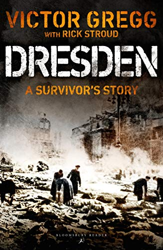 Dresden: A Survivor's Story, February 1945 from Bloomsbury Reader