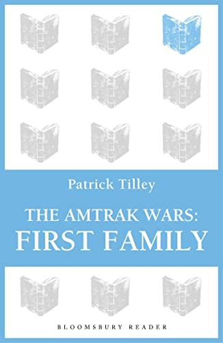 The Amtrak Wars: First Family: The Talisman Prophecies Part 2 from Bloomsbury 3PL