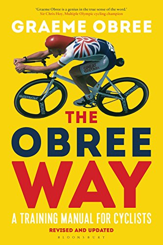 The Obree Way: A Training Manual for Cyclists (UPDATED AND REVISED EDITION) from Bloomsbury Sport