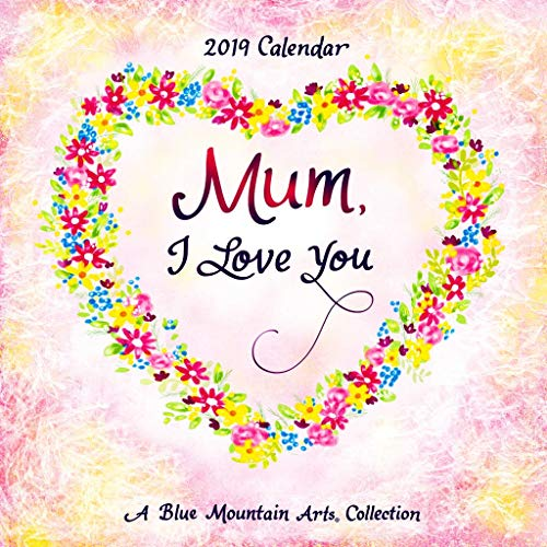 Blue Mountain Arts Mum I Love You 2019 Square Wall Calendar from Blue Mountain Arts
