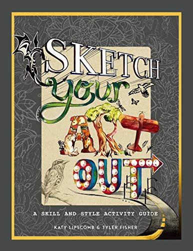 Sketch Your Art Out: A Skill and Style Guide from Blue Star Press