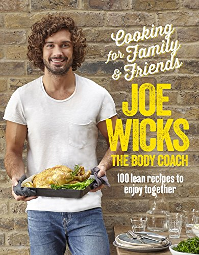 Cooking for Family and Friends: 100 Lean Recipes to Enjoy Together from Pan MacMillan