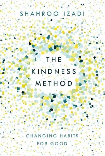 The Kindness Method: Changing Habits for Good from Bluebird